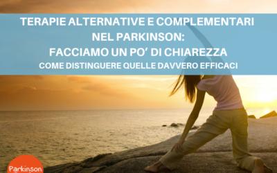 TERAPIE ALTERNATIVE E COMPLEMENTARI NEL PARKINSON: FACCIAMO CHIAREZZA