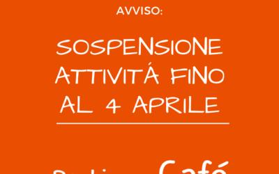 SOSPENSIONE ATTIVITÁ FINO AL 4 APRILE