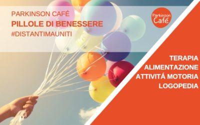 PILLOLE DI BENESSERE: I CONSIGLI DEI PROFESSIONISTI DEL PARKINSON CAFÉ